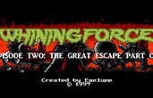 Whining Force Episode two: The Great Escape, part one