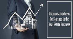 Six Innovation Ideas For Startups In The Real Estate Business | Young Upstarts
