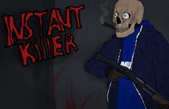 INSTANT KILLER