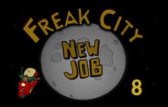 Freak City - New Job (Season 2/Episode 8)