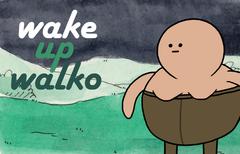 wake up walko
