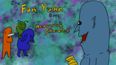 The Fun Yuhn Boys: Measuring Character