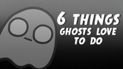 6 Things Ghosts Love To Do